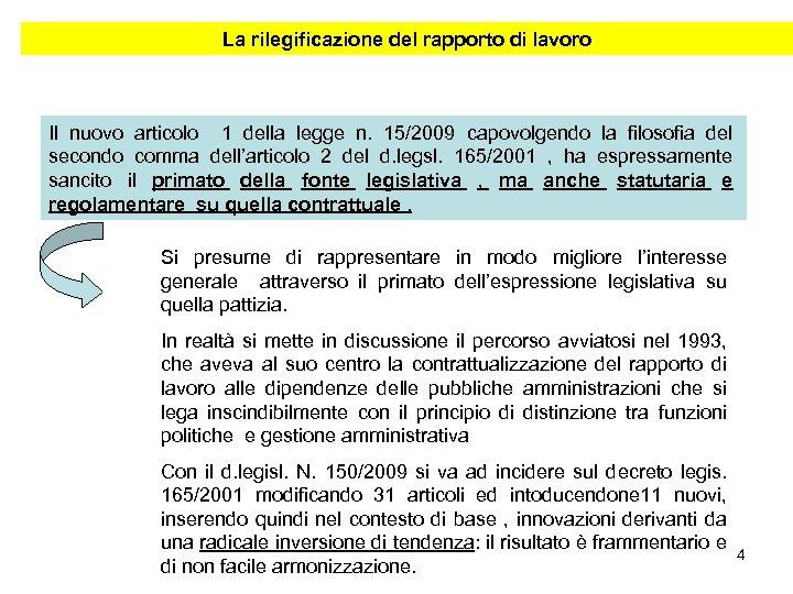 La rilegificazione del rapporto di lavoro Il nuovo articolo 1 della legge n. 15/2009