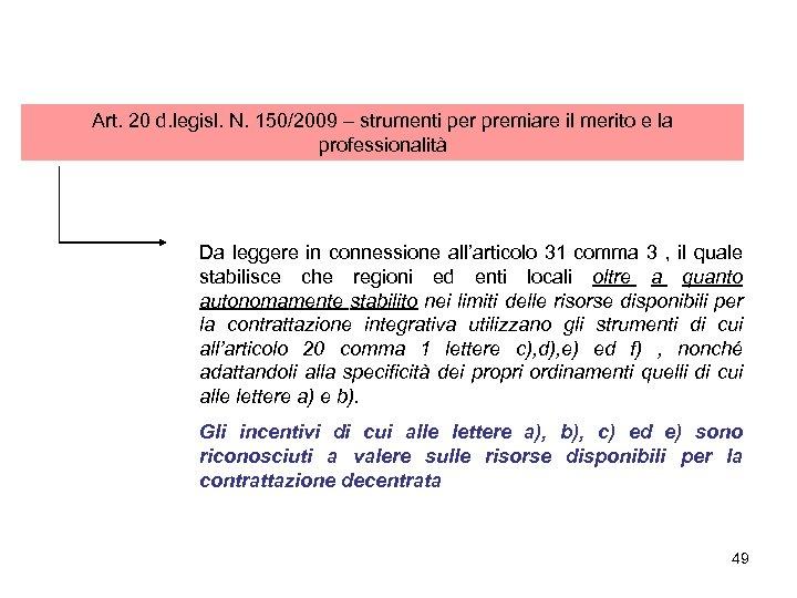 Art. 20 d. legisl. N. 150/2009 – strumenti per premiare il merito e la