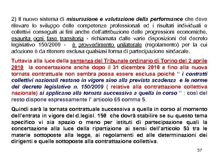 2) Il nuovo sistema di misurazione e valutazione della performance che deve rilevare lo