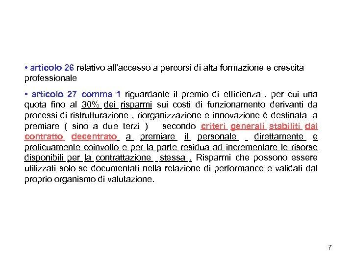 • articolo 26 relativo all'accesso a percorsi di alta formazione e crescita professionale