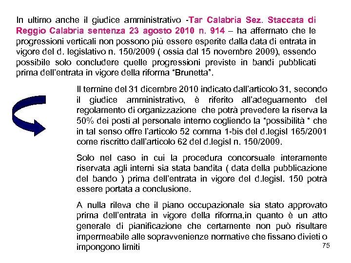 In ultimo anche il giudice amministrativo -Tar Calabria Sez. Staccata di Reggio Calabria sentenza