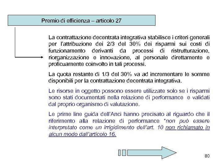 Premio di efficienza – articolo 27 La contrattazione decentrata integrativa stabilisce i criteri generali