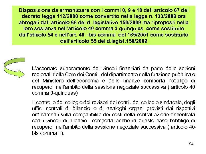 Disposizione da armonizzare con i commi 8, 9 e 10 dell'articolo 67 del decreto