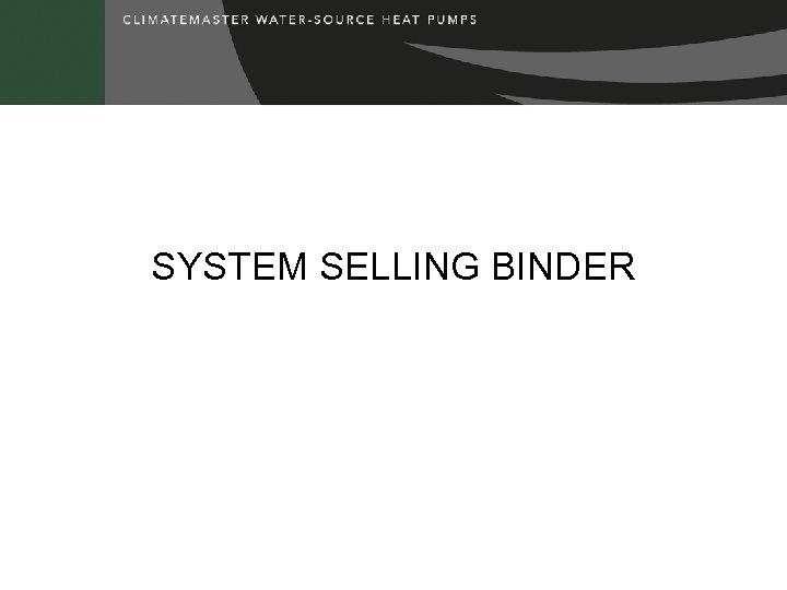 SYSTEM SELLING BINDER