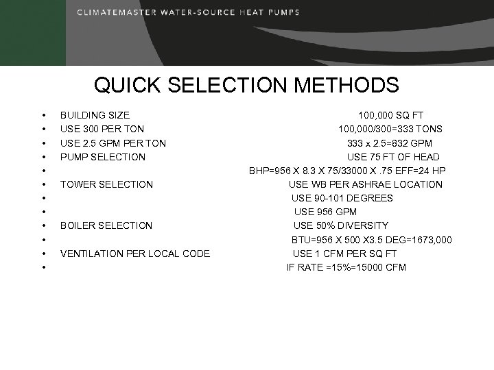 QUICK SELECTION METHODS • • • BUILDING SIZE USE 300 PER TON USE 2.