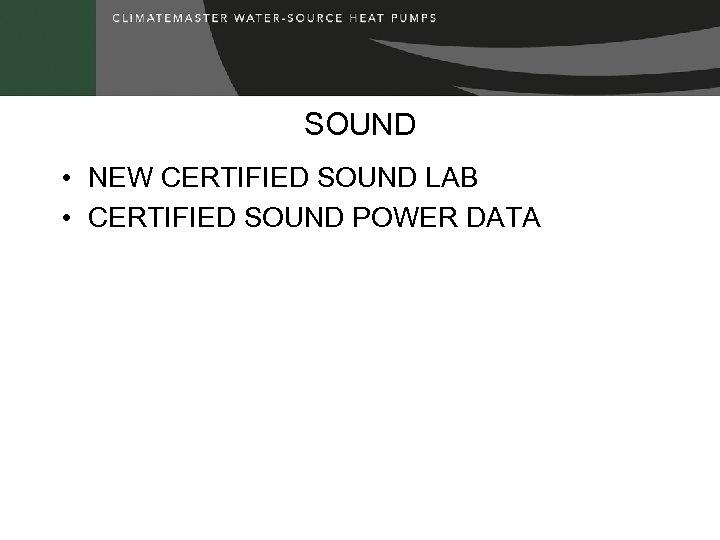 SOUND • NEW CERTIFIED SOUND LAB • CERTIFIED SOUND POWER DATA