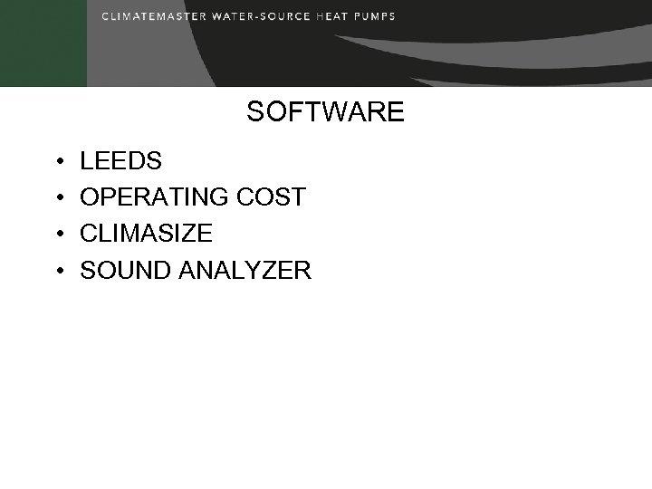 SOFTWARE • • LEEDS OPERATING COST CLIMASIZE SOUND ANALYZER