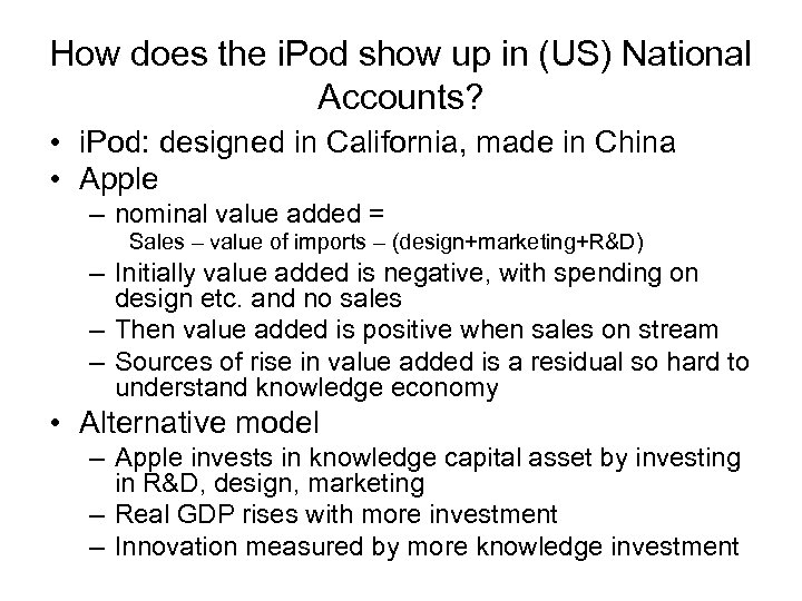 How does the i. Pod show up in (US) National Accounts? • i. Pod: