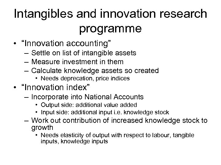 "Intangibles and innovation research programme • ""Innovation accounting"" – Settle on list of intangible"