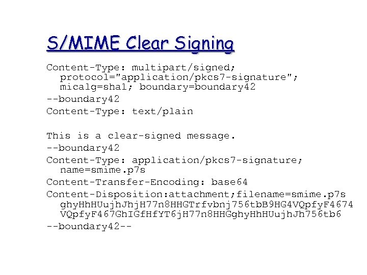 S/MIME Clear Signing Content-Type: multipart/signed; protocol=