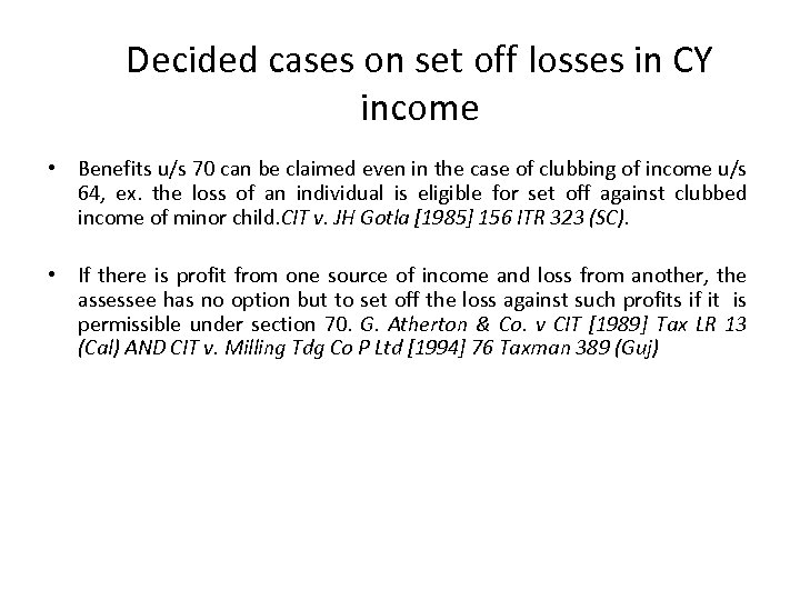 Decided cases on set off losses in CY income • Benefits u/s 70 can