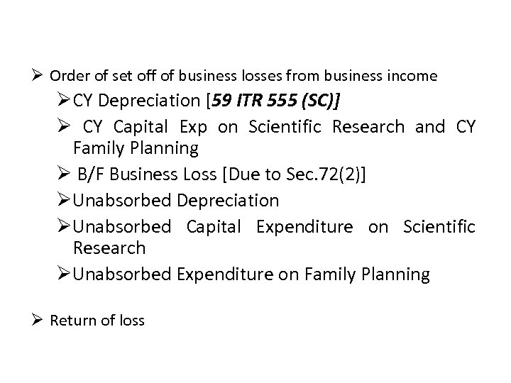 Ø Order of set off of business losses from business income ØCY Depreciation [59