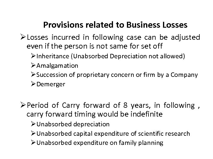 Provisions related to Business Losses ØLosses incurred in following case can be adjusted even
