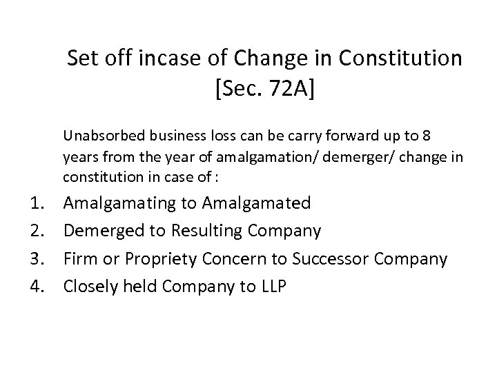 Set off incase of Change in Constitution [Sec. 72 A] Unabsorbed business loss can