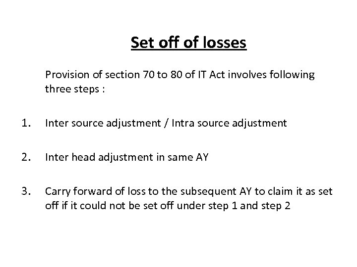 Set off of losses Provision of section 70 to 80 of IT Act involves