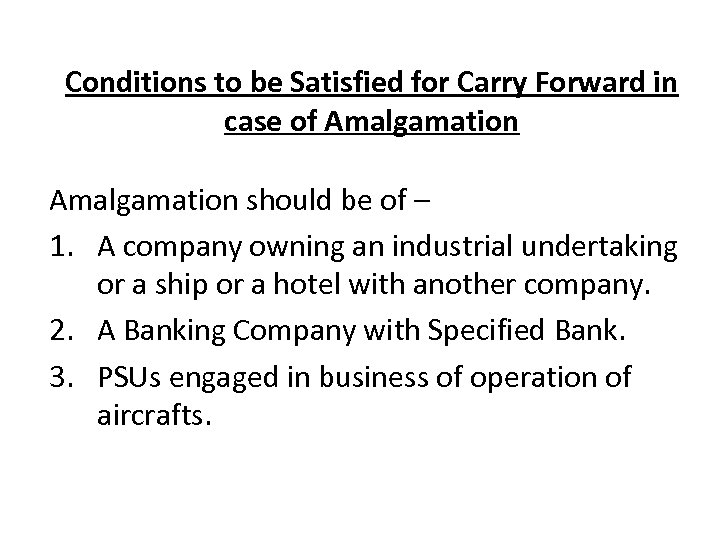 Conditions to be Satisfied for Carry Forward in case of Amalgamation should be of