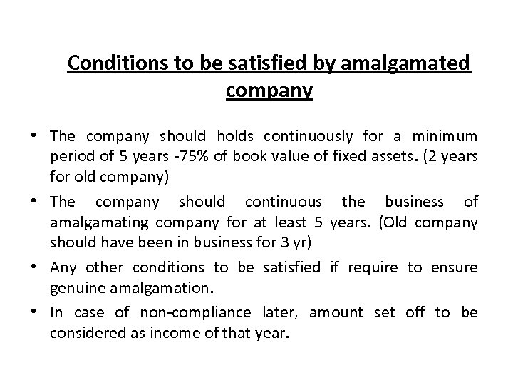 Conditions to be satisfied by amalgamated company • The company should holds continuously for