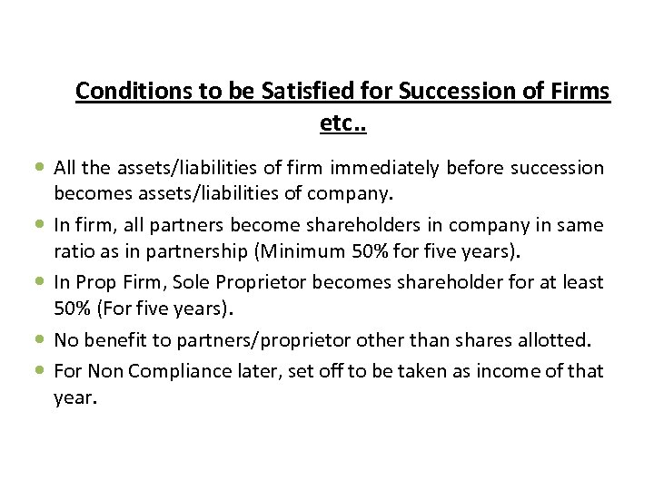 Conditions to be Satisfied for Succession of Firms etc. . All the assets/liabilities of