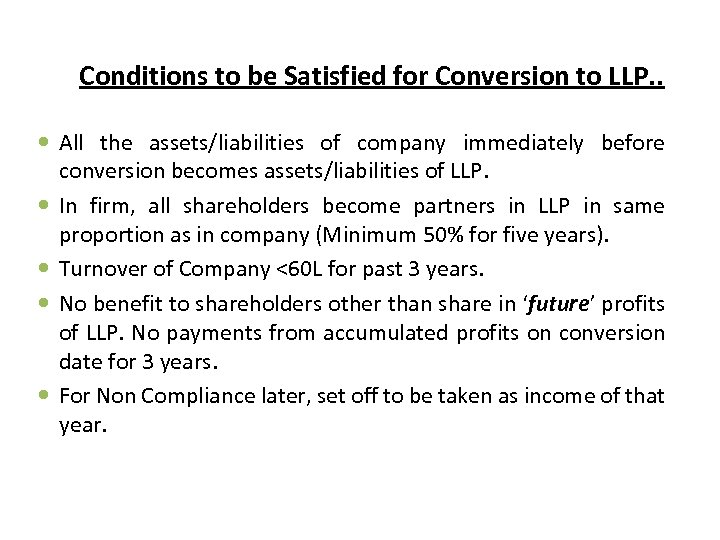 Conditions to be Satisfied for Conversion to LLP. . All the assets/liabilities of company