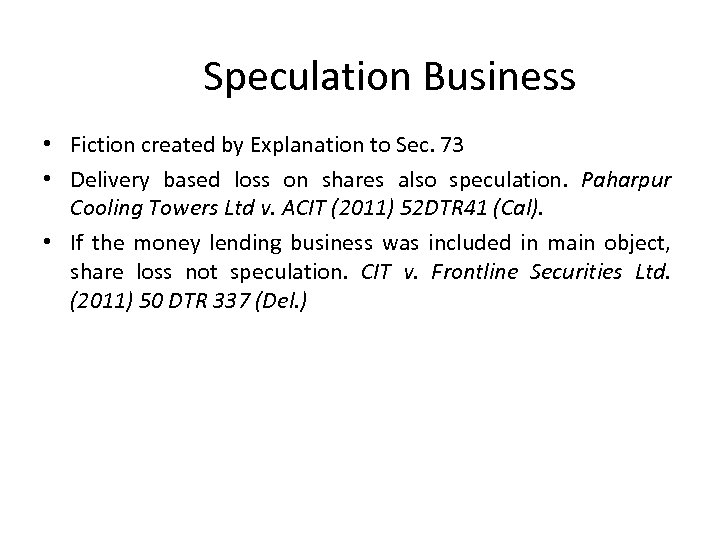 Speculation Business • Fiction created by Explanation to Sec. 73 • Delivery based loss