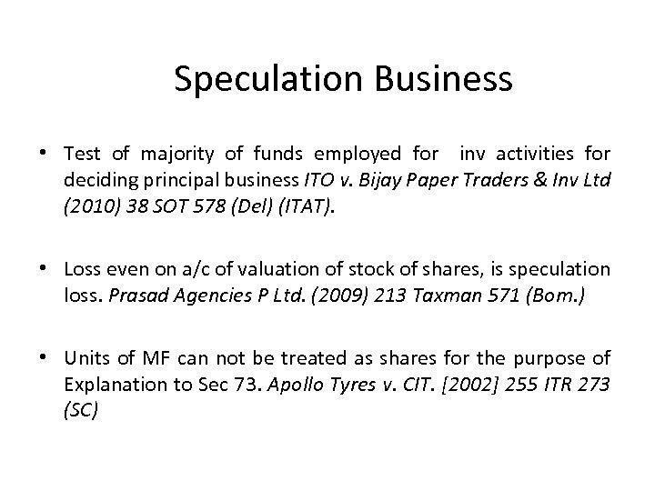 Speculation Business • Test of majority of funds employed for inv activities for deciding