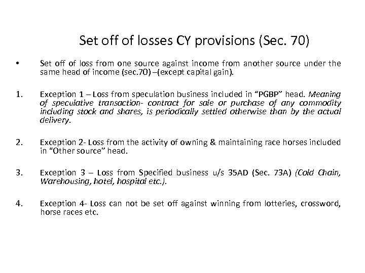 Set off of losses CY provisions (Sec. 70) • Set off of loss from