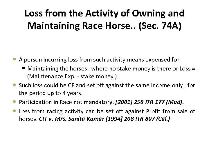 Loss from the Activity of Owning and Maintaining Race Horse. . (Sec. 74 A)