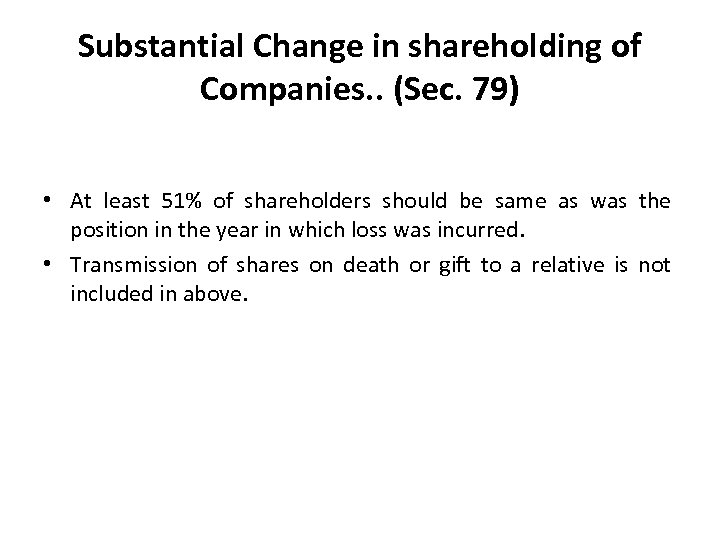 Substantial Change in shareholding of Companies. . (Sec. 79) • At least 51% of