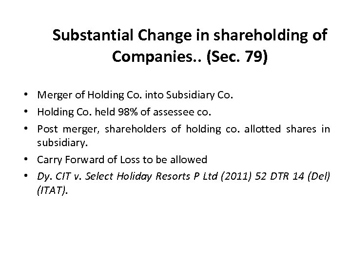 Substantial Change in shareholding of Companies. . (Sec. 79) • Merger of Holding Co.