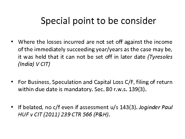 Special point to be consider • Where the losses incurred are not set off