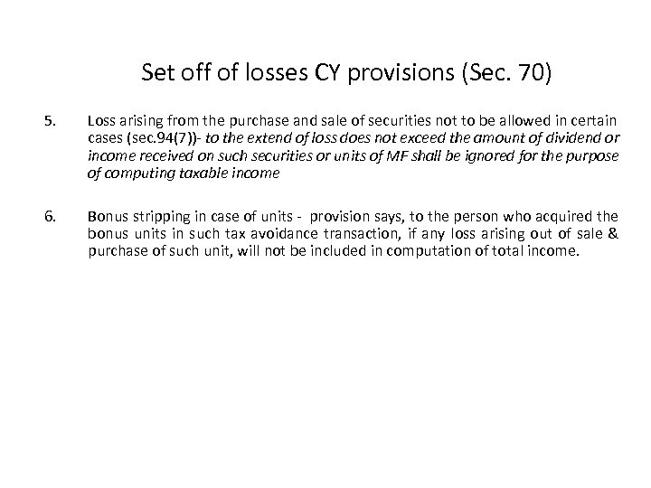 Set off of losses CY provisions (Sec. 70) 5. Loss arising from the purchase