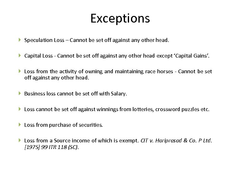 Exceptions Speculation Loss – Cannot be set off against any other head. Capital Loss
