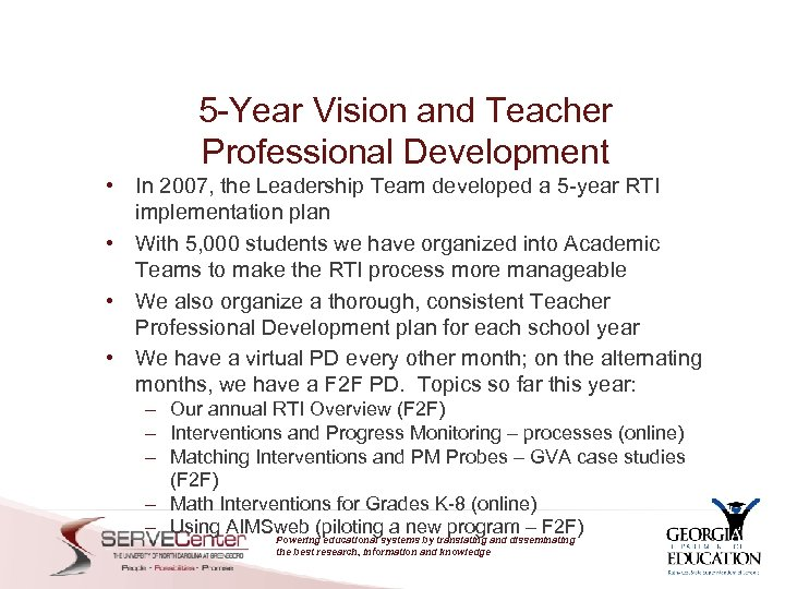 5 -Year Vision and Teacher Professional Development • In 2007, the Leadership Team developed