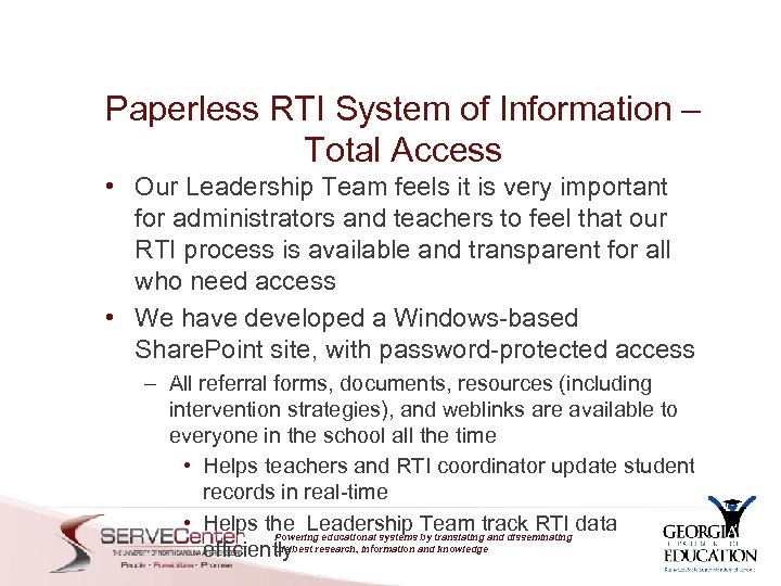 Paperless RTI System of Information – Total Access • Our Leadership Team feels it