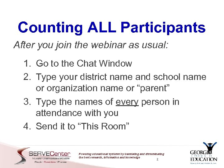 Counting ALL Participants After you join the webinar as usual: 1. Go to the