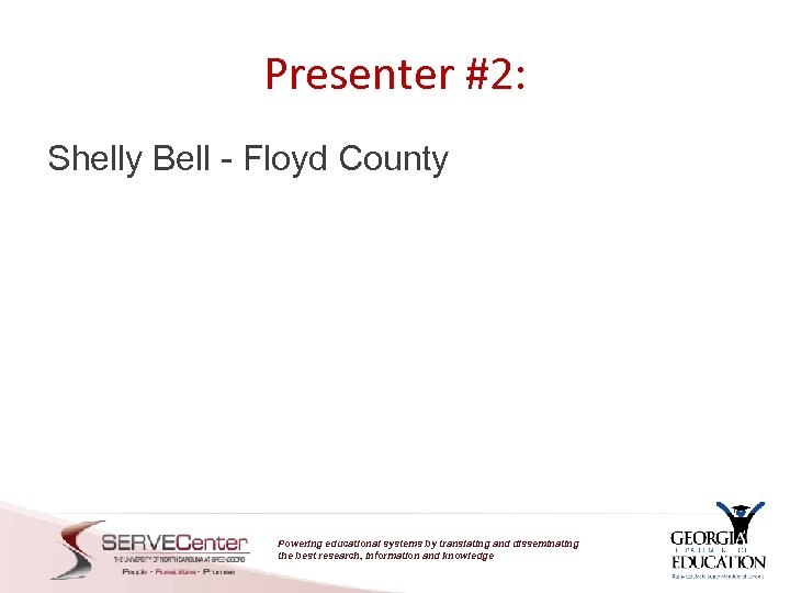 Presenter #2: Shelly Bell - Floyd County Powering educational systems by translating and disseminating