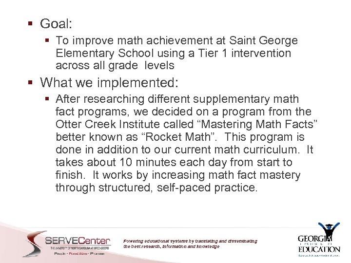 § Goal: § To improve math achievement at Saint George Elementary School using a