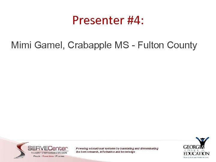 Presenter #4: Mimi Gamel, Crabapple MS - Fulton County Powering educational systems by translating