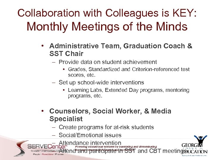 Collaboration with Colleagues is KEY: Monthly Meetings of the Minds • Administrative Team, Graduation