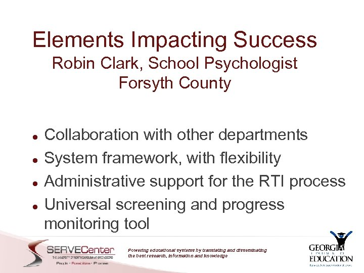 Elements Impacting Success Robin Clark, School Psychologist Forsyth County Collaboration with other departments System