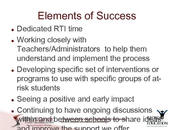 Elements of Success Dedicated RTI time Working closely with Teachers/Administrators to help them understand