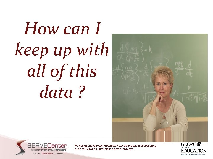 How can I keep up with all of this data ? Powering educational systems