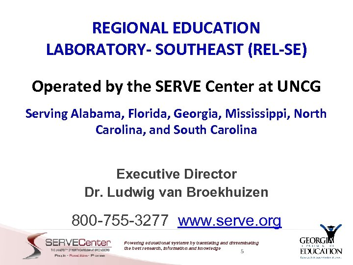 REGIONAL EDUCATION LABORATORY- SOUTHEAST (REL-SE) Operated by the SERVE Center at UNCG Serving Alabama,