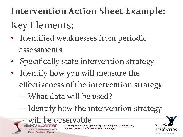 Intervention Action Sheet Example: Key Elements: • Identified weaknesses from periodic assessments • Specifically
