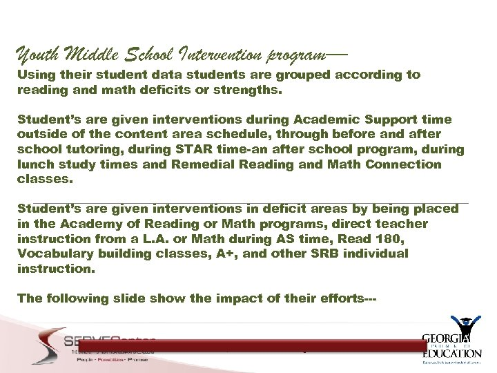 Youth Middle School Intervention program— Using their student data students are grouped according to