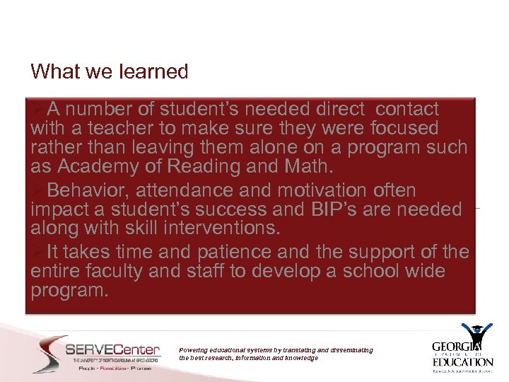 What we learned ØA number of student's needed direct contact with a teacher to
