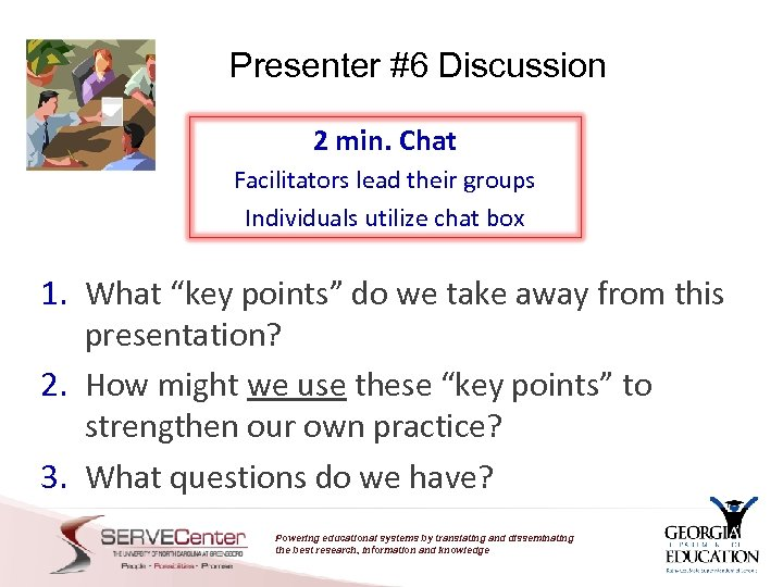 Presenter #6 Discussion 2 min. Chat Facilitators lead their groups Individuals utilize chat box