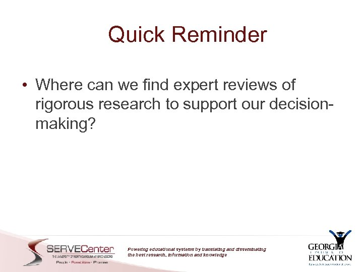 Quick Reminder • Where can we find expert reviews of rigorous research to support