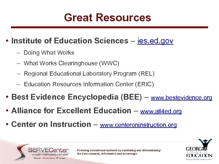 Great Resources • Institute of Education Sciences – ies. ed. gov – Doing What