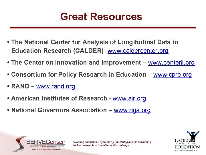 Great Resources • The National Center for Analysis of Longitudinal Data in Education Research